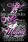 Hoodwives & Rich Thugs of Miami