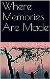 Where Memories Ar...