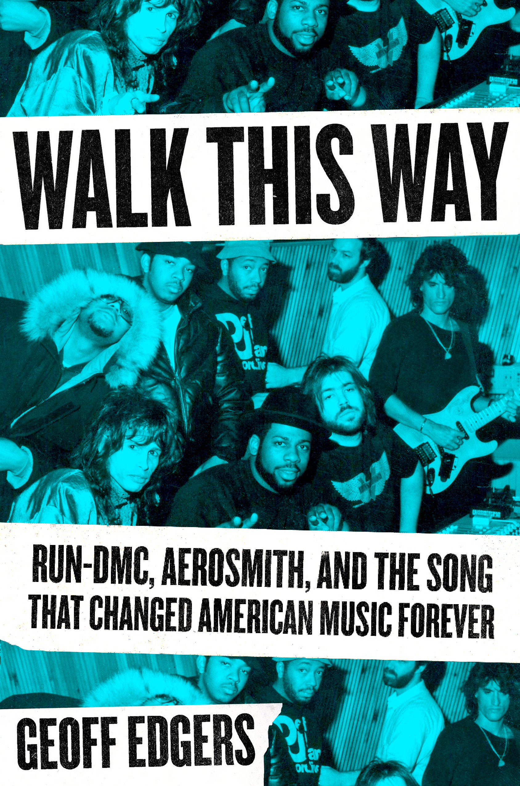 Walk This Way  Run-DMC, Aerosmith, and the Song That Changed American Music Forever (2019, Blue Rider Press)
