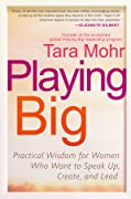 Playing Big: Find Your Voice, Your Miss…