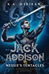 Jack Addison vs. Nessie's Tentacles (Jack Addison vs. A Whole World of Hot Trouble, #2)