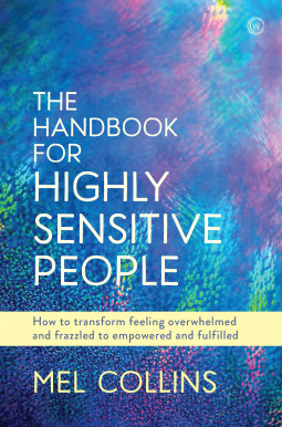The Handbook for Highly Sensitive People by Mel Collins