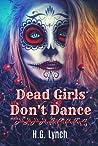 Dead Girls Don't ...