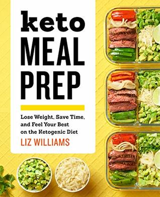 Keto Meal Prep Lose Weight Save Time And Feel Your Best On The
