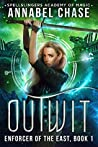 Outwit (Enforcer of the East #1; Spellslingers Academy of Magic #7)