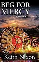 Beg For Mercy (Solomon Gray #3)