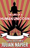 The Life Of A Human Unicorn pdf book review free