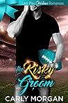 The Risky Groom (Last Play Christmas Romances)