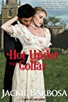 Hot Under the Collar (Lords of Lancashire #2)