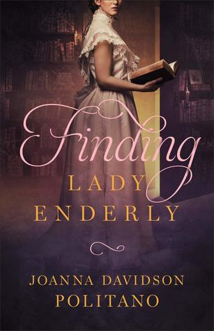 Finding Lady Enderly by Joanna Davidson Politano