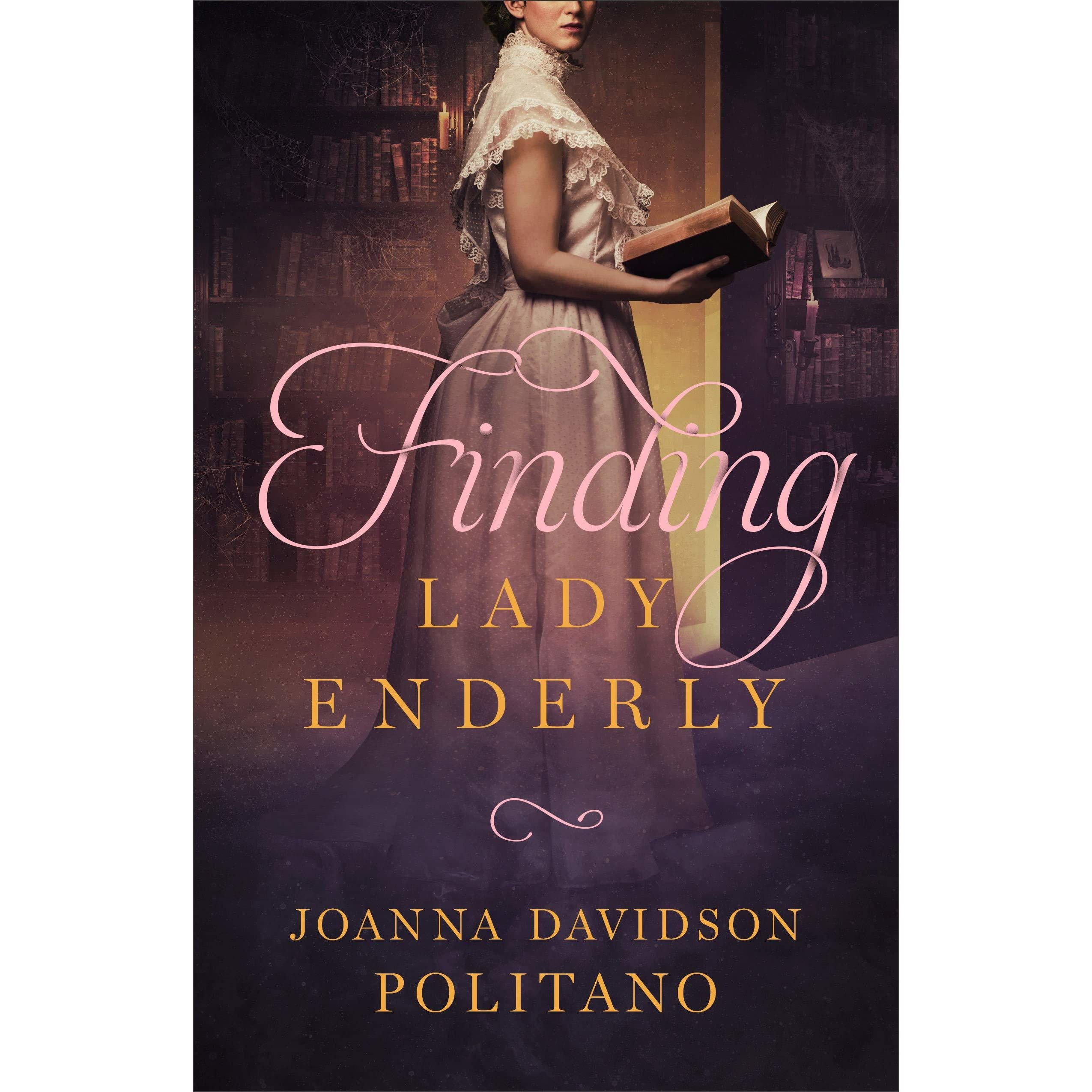 Image result for Finding Lady Enderly by Joanna Davidson Politano