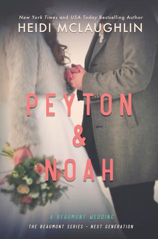Peyton & Noah (Beaumont - Next Generation, #3.5)