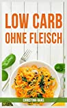 Low Carb ohne Fleisch