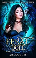 Feral Doll: Book Two In The Velicious Series