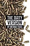 The Dirty Version by Medina Faris