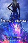 The Luna's Choice by Drea Shane