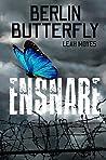 Ensnare (Berlin Butterfly, #1)