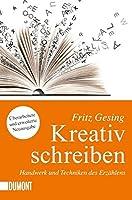Kreativ Schreiben. Handwerk und Techniken des Erzählten