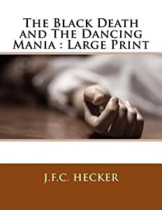 The Black Death and the Dancing Mania: Large Print