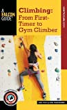 Climbing: From First-Timer to Gym Climber