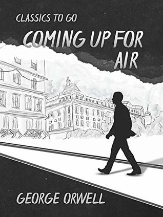 Coming up for Air (Classics To Go)