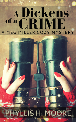 A Dickens of a Crime, A Meg Miller Cozy Mystery (#1)