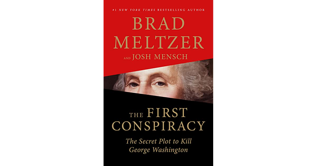 The First Conspiracy The Secret Plot To Kill George Washington By