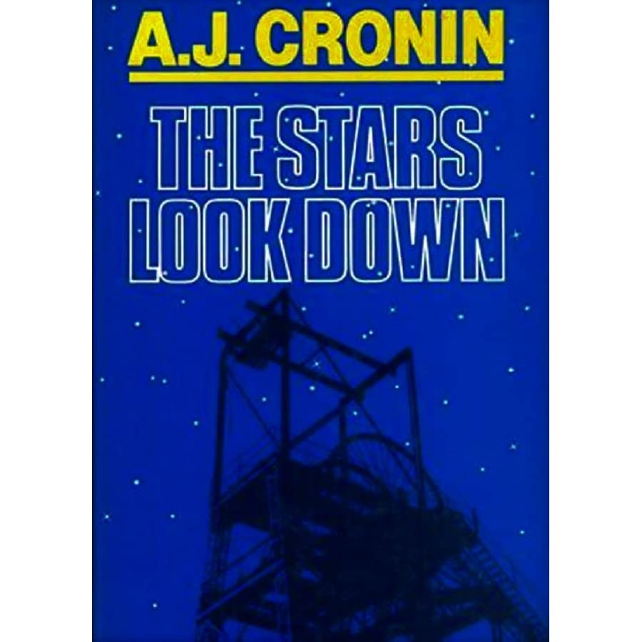 The Stars Look Down By A J Cronin