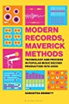 Modern Records, Maverick Methods: Technology and Process in Popular Music Record Production 1978-2000