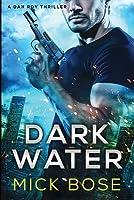 Dark Water: A Dan Roy Thriller