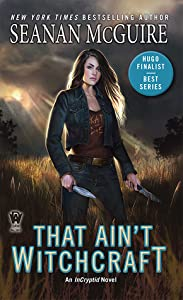 That Ain't Witchcraft (InCryptid, #8)