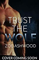 Trust the Wolf (Shift, #1)