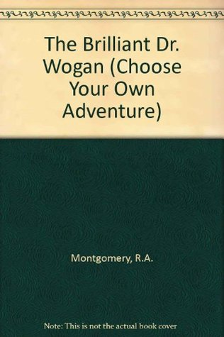 The Brilliant Dr  Wogan by R A  Montgomery