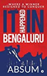 It Happened in Bengaluru: ...Where a Winner Resigned to Conquer audiobook review