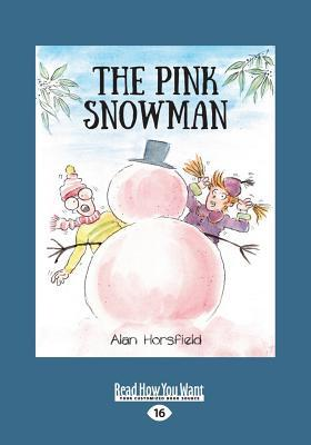 The Pink Snowman by Alan Horsfield