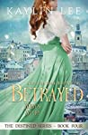 Betrayed: Ruby's Story (Destined, #4)