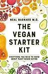 The Vegan Starter Kit by Neal D. Barnard