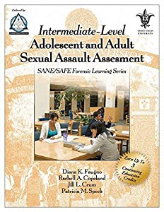 Intermediate-Level Adolescent and Adult Sexual Assault Assessment: SANE/SAFE Forensic Learning Series