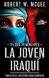 La joven iraquí: Primera parte de la trilogía (Trilogía de La joven iraquí nº 1)
