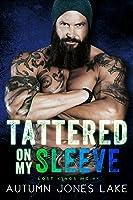 Tattered on My Sleeve (Lost Kings MC, #4)