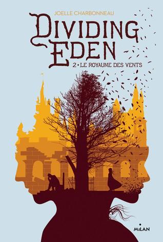Le Royaume des Vents (Dividing Eden, #2)