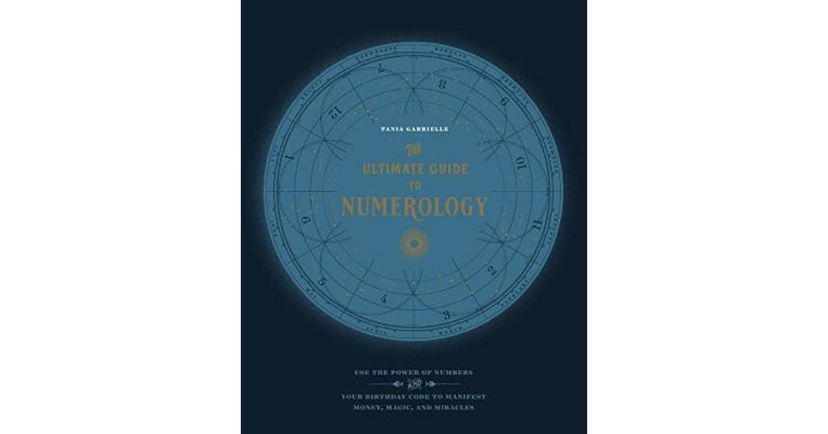 The Ultimate Guide to Numerology: Use the Power of Numbers and Your