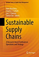 Sustainable Supply Chains: A Research-Based Textbook on Operations and Strategy (Springer Series in Supply Chain Management 4)