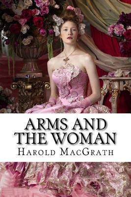 Arms and the Woman Harold MacGrath