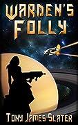 Warden's Folly: A Sci Fi Adventure