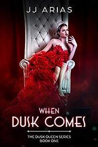 When Dusk Comes (Dusk Queen Series #1)