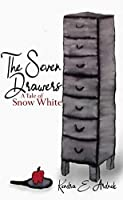 The Seven Drawers: A Tale of Snow White
