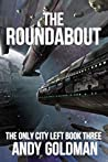 The Roundabout (The Only City Left Book 3)
