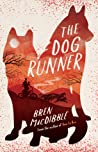 The Dog Runner by Bren MacDibble