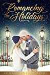 Romancing the Holidays 3: 10 Warm Holiday Reads